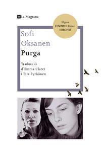 Purga / Sofi Oksanen. La Magrana, 2011 My Books, Writer, Author, Reading, Movie Posters, Libros, Hay, Writers, Film Poster