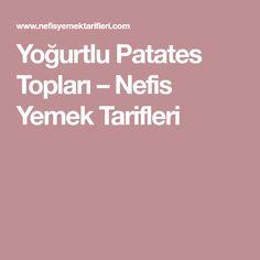 Yoğurtlu Patates Topları – Nefis Yemek Tarifleri