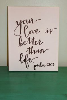 Your love is better than life psalm bible verse canvas, bible verses Bible Scriptures, Bible Quotes, Me Quotes, Faith Bible, Night Quotes, Bible Verse Canvas, Quote Canvas, Canvas Art, Canvas Prints