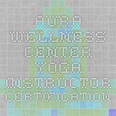 Aura Wellness Center - Yoga Instructor Certification