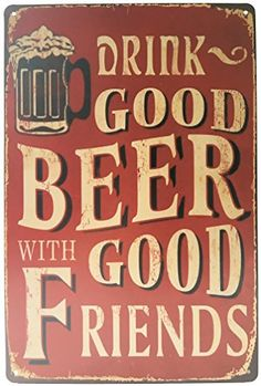 MOOCO Drink Good Beer with Good Friends Vintage Tin Sign ... https://www.amazon.com/dp/B01FMSA0D6/ref=cm_sw_r_pi_dp_iLfBxbWHW5ZXK