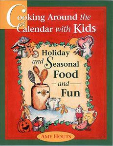 Cooking Around the Calendar with Kids - Holiday and Seasonal Food and Fun cookbook. Light up your young cook's face this holiday with this children's cookbook.  #kidscooking   $16.00