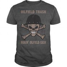 OILFIELD TRASH MAKIN CASH T Shirts, Hoodies. Check Price ==► https://www.sunfrog.com/LifeStyle/OILFIELD-TRASH-MAKIN-CASH-Dark-Grey-Guys.html?41382 $21.95