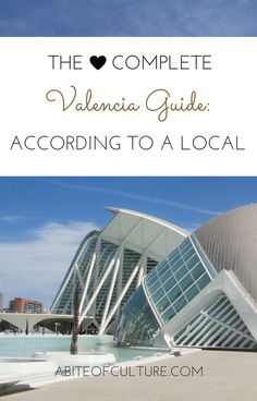 The Complete Valencia Guide: According to a Local; Valencia, Spain is a place filled with gastronomic delights (like paella!), culture, out-of-this-world architecture, and tons of things to do! With this guide you'll get a local's perspective on all things Valencia and you'll get to experience it like a local! Happy travels!