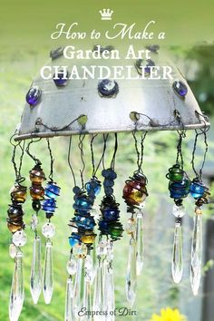 Make a garden art chandelier using some old household junk, marbles, and lamp crystals.