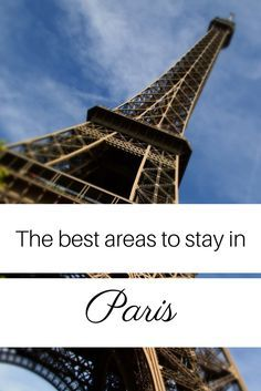 The best area to stay in Paris depends on your taste, your budget and whether you are on your first visit to Paris.  An arrondissement by arrondissement guide to the best areas to stay in Paris.