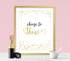 Choose To Shone - Inspirational Wall Art - Gold Sparkles - Sparkle Quotes - Inspirational Gifts - Sparkle Collection - Gold Home Decor