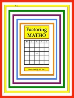 Students love to play MATHO!  This activity includes instructions, MATHO cards, a student worksheet, answers to scatter, and an answer key for the teacher.  I use this in my classroom as a test review.  Topics: reducing fractions, multiplying binomials, factoring polynomials, factoring by grouping, factoring equations, solving word problems by factoring  CCSS: A-SSE