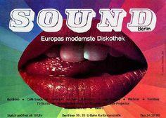 Sound-Berlin Sound (ou S.O.U.N.D.) foi uma discoteca berlinense existente na década de 70 e 80. Seus cartazes anunciavam que era a Europas Modernste Discothek, isto é, A Discoteca Mais Moderna da Europa. De fato, a Sound merecia esta classificação, uma vez que já naquela época possuía tecnologias de projeção de laser, máquina de fumaça e uma sala de cinema. Além disso, as mãos dos frequentadores eram carimbadas com uma tinta que só podia ser vista na luz negra, uma baita novidade.