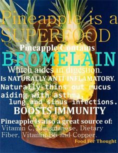 Pineapples are a superfood ❥➥❥ Pineapple contains Bromelain  ❥ which aids in digestion  ❥ is naturally anti-inflammatory  ❥ naturally thins out mucas