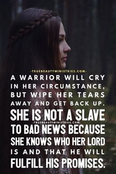 A warrior will cry in her circumstance, but wipe her tears away and get back up. She is not a slave to bad news because se knows who her Lord is and that He will fulfill his promises Faith Quotes, Bible Quotes, Bible Verses, Motivational Scriptures, Job Quotes, True Quotes, Warrior Quotes, Prayer Warrior, Warrior Princess Quotes