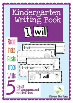 Kindergarten Writing Book  I will  5 Day Sequenced Writing Activities