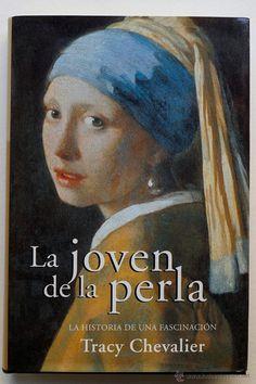 LA JOVEN DE LA PERLA- LA HISTORIA DE UNA FASCINACION- TRACY CHEVALIER- El Desván de Bartleby C/.Niebla 37. Sevilla