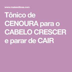 Tônico de CENOURA para o CABELO CRESCER e parar de CAIR