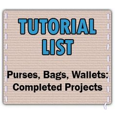 List of Tutorials on Craftster in Purses, Bags, Wallets - PURSES, BAGS, WALLETS