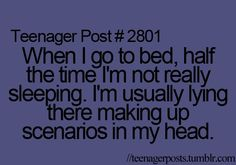 EVERY SINGLE NIGHT... i  thought i was the only one...