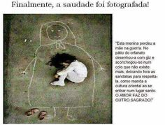 This girl lost her mother in the war. In the courtyard of the orphanage, she drew her mother with chalk and snuggled up in a lap that no longer exists, leaving her shoes outside the design, as mandated by the culture when entering a holy place. The Human Body, Little Girl Lost, Memes Status, Im Sad, Life Lessons, Geek Stuff, Che Guevara, Thoughts, Humor