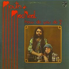 """""""How Do Yo Do?"""" (1972, Philips) by Mouth And MacNeal.  Their first LP."""