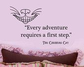 alice in wonderland quotes | Cheshire Cat Alice in Wonderland Every Adventure Requires a First Step ...