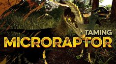 Ark: Survival Evolved Guide To Taming MicroRaptor Effectively : Games : iTech Post