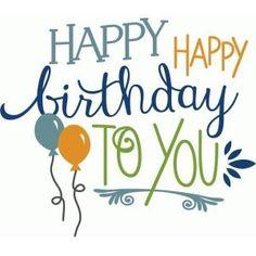 Happy Happy Birthday to You