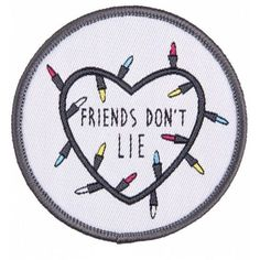 Stranger Things Inspired Friends Don't Lie Woven Patch (€6,81) ❤ liked on Polyvore featuring accessories