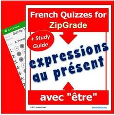 """Yes, you have ZipGrade, but do you have quizzes ready to be scanned, quizzes on the French expressions that are used with """"tre,"""" au prsent de l'indicatif, all ready to give and scan, and that also have 2 pages of study guide?This is what you need! Here is a combination with a Study Guide for your students and 2 great quizzes ready to be used and graded with ZipGrade.THIS DOCUMENT HAS IT ALL for you!!!1) Study Guide for your students to get ready for their quizzes.  2) 2 different quizzes…"""