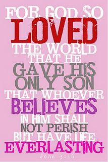 For God so loved the world that He gave His only Son.