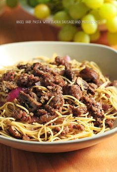 Angel Hair Pasta with Italian Sausage, Mushrooms and Herbs by She Wears Many Hats