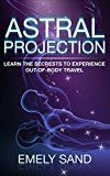 Free Kindle Book -   Astral Projection: Learn The Secrets To Experience Out Of Body Control (Astral Travel,Consciousness,Lucid Dreaming Book 1) Check more at http://www.free-kindle-books-4u.com/crafts-hobbies-homefree-astral-projection-learn-the-secrets-to-experience-out-of-body-control-astral-travelconsciousnesslucid-dreaming-book-1/