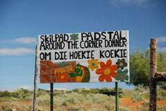 Between Springbok & Garies .on the road into the Namaqua National Park. I Am An African, Kwazulu Natal, My Roots, Hand Painted Signs, My Land, Where The Heart Is, Funny Signs, Creative Words, Cape Town
