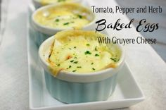 Tomato, Pepper and Herb Baked Eggs With Gruyere Cheese