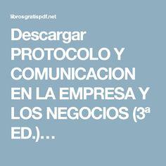 Descargar PROTOCOLO Y COMUNICACION EN LA EMPRESA Y LOS NEGOCIOS (3ª ED.)…