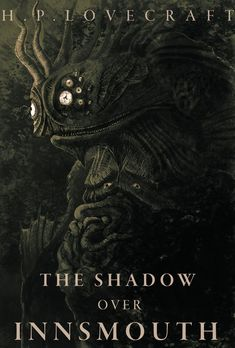 The Shadow Over Innsmouth, H.P. Lovecraft