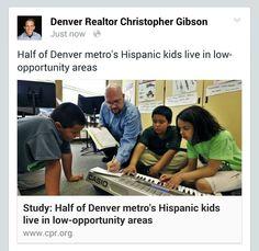 Colorado Realtor: Half of Denver metro's Hispanic kids live in low-opportunity areas http://www.cpr.org/news/story/study-half-denver-metros-hispanic-kids-live-low-opportunity-areas#sthash.lMxdY3xn.dpuf
