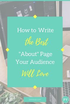 """How to Write the Best """"About"""" Page Your Audience Will Love"""