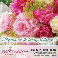 Perfumes are the feelings of flowers! Heinrich Heine, Perfume, Feelings, Quotes, Flowers, Qoutes, Dating, Floral, Quotations