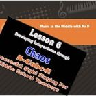 Lesson 6:  CHAOS!!!  S-Cubed!  Successful Sight Singing for Middle School $ Part of the Training System for Middle School Teachers and their Students