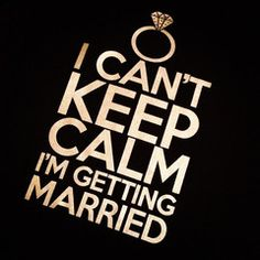 Black I Can't Keep Calm I'm Getting Married Top Wedding Day Quotes, Our Wedding, Dream Wedding, Wedding Stuff, Wedding Humor, Wedding Vows, Wedding Bridesmaids, Wedding Bells, Wedding Reception