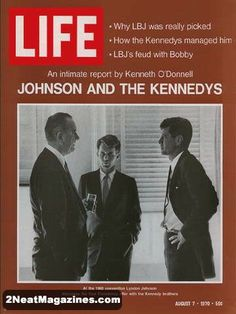 Life Magazine August 7, 1970 : Cover - Johnson and the Kennedys, an intimate report by Kenneth O'Donnell.