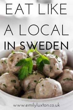 Eat Like a Local: Top Foods to Try in Sweden.