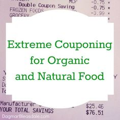 coupons for organic food!! Most extreme couponing foods are super unhealthy with no nutritional value.