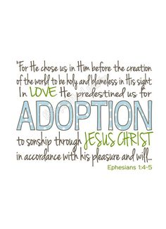Ephesians God gives us the example, and we are blessed to carry out that in our lives through adoption as well. Private Adoption, Open Adoption, Foster Care Adoption, Adoption Day, Foster To Adopt, Adoption Gifts, Adoption Process, Adoption Quotes, Adoption Stories