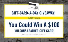 Enter to Win Wilson's Leather $100 Gift Card-a-Day Giveaway - 7 WINNERS! {US} (9/25/2017) http://woobox.com/wudgu6/je9ivj