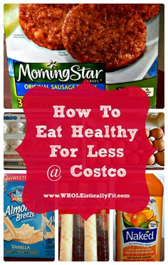 Let's face it, eating healthy is expensive! Find out how to save a ton of money on healthy foods by shopping in bulk at Costco. Via www.WHOLEisticallyFit.com