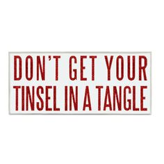 """iThe Message:  Don't Get Your Tinsel In A TangleibrbrliDimensions: 89w x 1.75""""d x 4""""hlibrbrThis line features products that have been hand crafted. Small differences in shape, size, ..."""