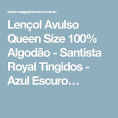 Lençol Avulso Queen Size 100% Algodão - Santista Royal Tingidos - Azul Escuro…