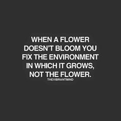 CHANGE YOUR ENVIRONMENT  This includes shifting your actions and perspectives