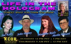 http://kcorradio.com/KCOR/Podcasts/Life-In-The-Hologram/2015/December/Sharon-Lynn-Wyeth-Life-In-The-Hologram-Madeline-Rudy-Sue-Kelly-John-Poginey-KCOR-Digital-Radio-Network.mp3  What a great show to end the year Thank you to John Poginy. Sue Kelly, Trisha Gelder, Sharon Lynn Wyeth.  It is going to be a great 2016 stay tuned.  #lifeinthehologram #kcor #talkradio #vegas