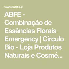 ABFE - Combinação de Essências Florais Emergency | Círculo Bio - Loja Produtos Naturais e Cosmética Biológica